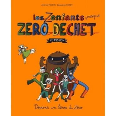 Les Zenfants zéro déchet - Ze Mission - Bénédicte Moret - Jérémie Pichon