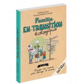 Famille en transition écologique - De Jérémie Pichon et Bénédicte Moret
